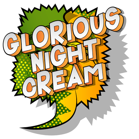 Glorious Night Cream - Vector illustrated comic book style phrase on abstract background. Ilustração