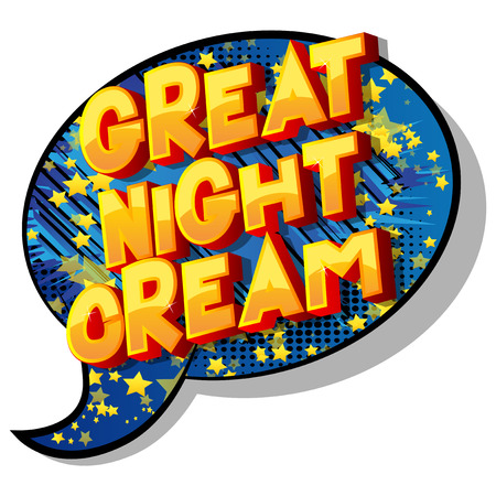 Great Night Cream - Vector illustrated comic book style phrase on abstract background.