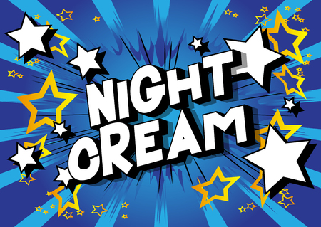 Night Cream - Vector illustrated comic book style phrase on abstract background.