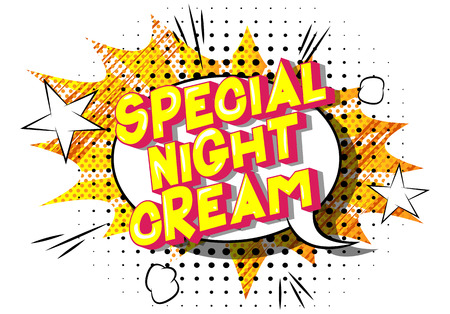 Special Night Cream - Vector illustrated comic book style phrase on abstract background.