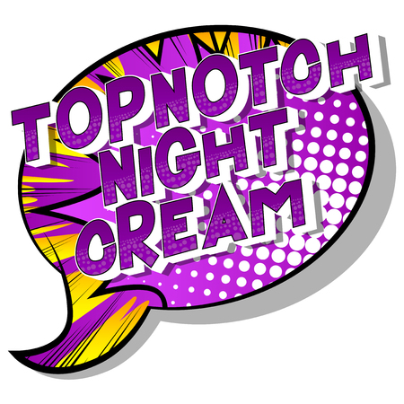 Topnotch Night Cream - Vector illustrated comic book style phrase on abstract background.