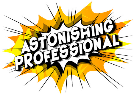 Astonishing Professional - Vector illustrated comic book style phrase on abstract background. Stock Illustratie