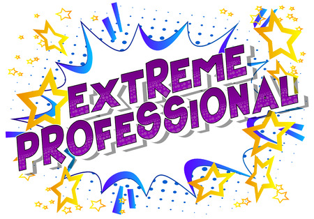 Extreme Professional - Vector illustrated comic book style phrase on abstract background. Stock Illustratie