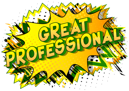 Great Professional - Vector illustrated comic book style phrase on abstract background.
