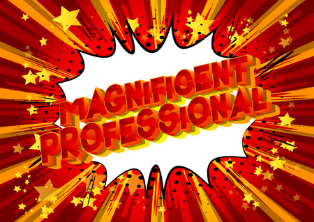 Magnificent Professional - Vector illustrated comic book style phrase on abstract background. Stock Illustratie