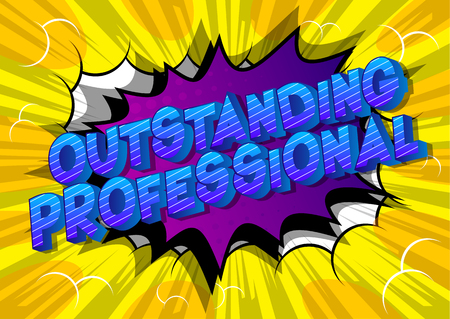 Outstanding Professional - Vector illustrated comic book style phrase on abstract background.