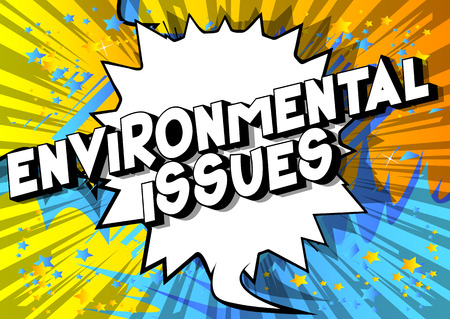 Environmental Issues - Vector illustrated comic book style phrase on abstract background.