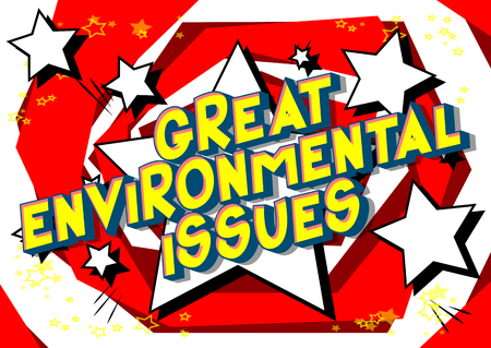 Great Environmental Issues - Vector illustrated comic book style phrase on abstract background. Illustration