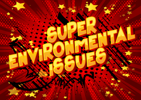 Super Environmental Issues - Vector illustrated comic book style phrase on abstract background. Stock Illustratie