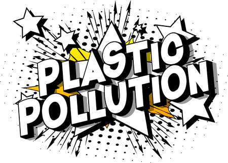 Plastic Pollution - Vector illustrated comic book style phrase on abstract background. Ilustrace