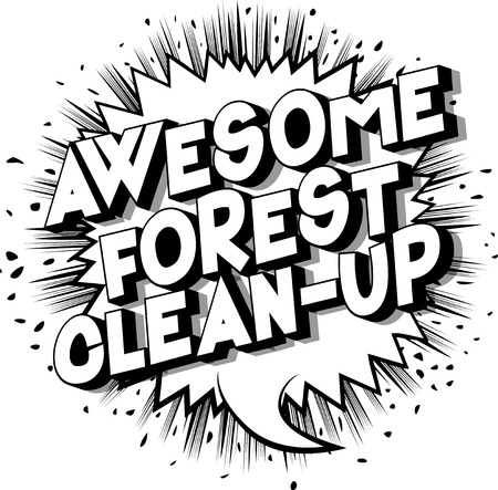 Awesome Forest Clean-up - Vector illustrated comic book style phrase on abstract background.