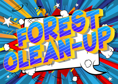 Forest Clean-up - Vector illustrated comic book style phrase on abstract background.