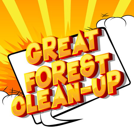 Great Forest Clean-up - Vector illustrated comic book style phrase on abstract background. Banque d'images - 120576079