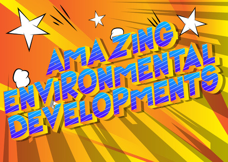 Amazing Environmental Developments - Vector illustrated comic book style phrase on abstract background. Illustration