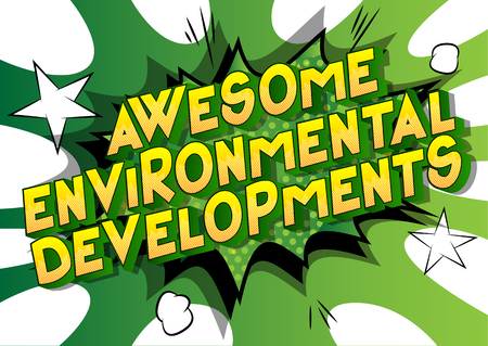 Awesome Environmental Developments - Vector illustrated comic book style phrase on abstract background. Illustration