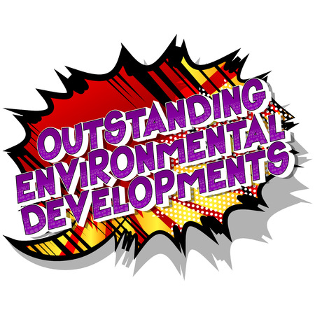 Outstanding Environmental Developments - Vector illustrated comic book style phrase on abstract background.