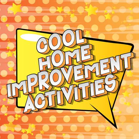 Cool Home Improvement Activities - Vector illustrated comic book style phrase on abstract background.