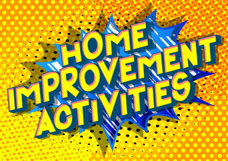 Home Improvement Activities - Vector illustrated comic book style phrase on abstract background.