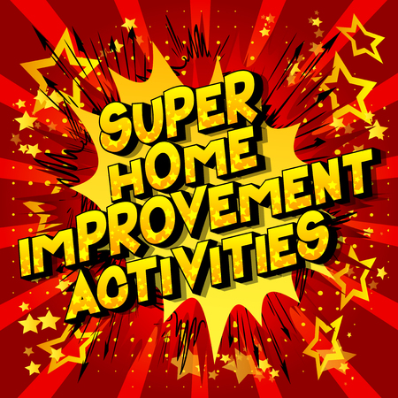 Super Home Improvement Activities - Vector illustrated comic book style phrase on abstract background.