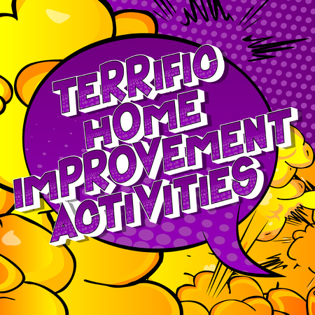 Terrific Home Improvement Activities - Vector illustrated comic book style phrase on abstract background. Çizim