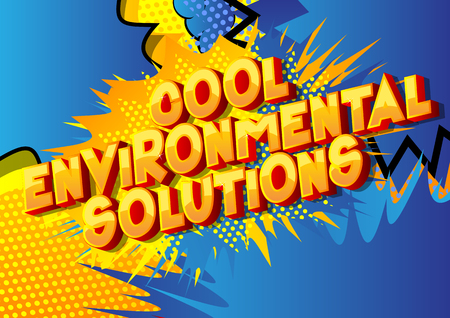 Cool Environmental Solutions - Vector illustrated comic book style phrase on abstract background. Archivio Fotografico - 120718600