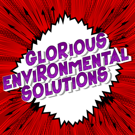 Glorious Environmental Solutions - Vector illustrated comic book style phrase on abstract background.