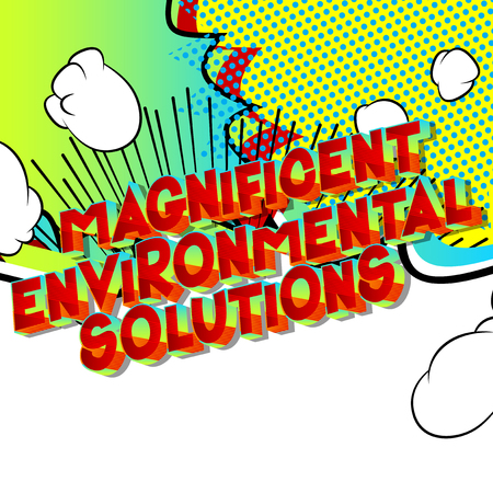 Magnificent Environmental Solutions - Vector illustrated comic book style phrase on abstract background.