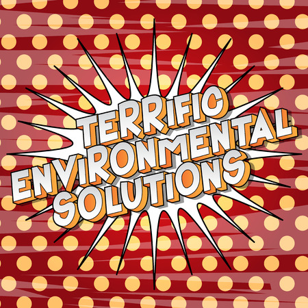 Terrific Environmental Solutions - Vector illustrated comic book style phrase on abstract background.