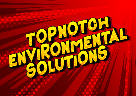Topnotch Environmental Solutions - Vector illustrated comic book style phrase on abstract background.