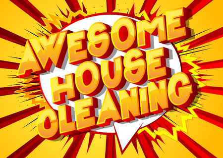 Awesome House Cleaning - Vector illustrated comic book style phrase on abstract background.