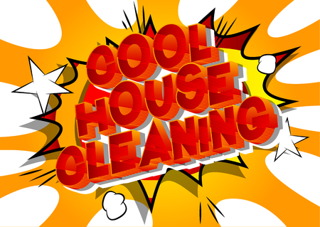 Cool House Cleaning - Vector illustrated comic book style phrase on abstract background.