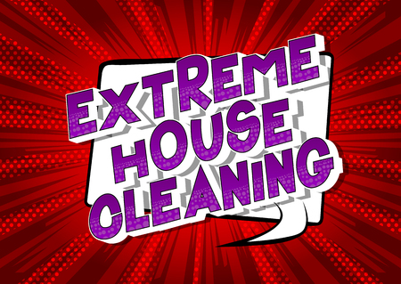 Extreme House Cleaning - Vector illustrated comic book style phrase on abstract background. Stock Illustratie