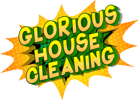 Glorious House Cleaning - Vector illustrated comic book style phrase on abstract background. Stock Vector - 120883603