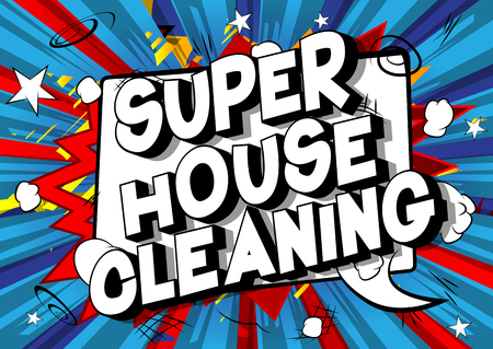 Super House Cleaning - Vector illustrated comic book style phrase on abstract background. Stock Illustratie