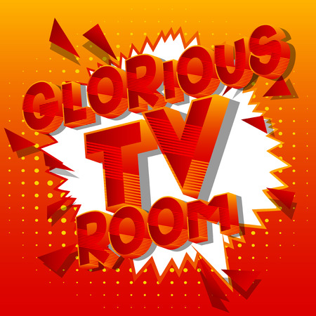 Glorious TV Room - Vector illustrated comic book style phrase on abstract background.