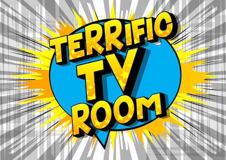 Terrific TV Room - Vector illustrated comic book style phrase on abstract background.