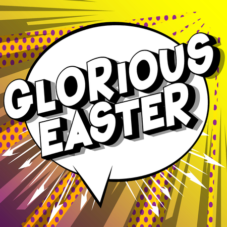 Glorious Easter - Vector illustrated comic book style phrase on abstract background. Ilustração