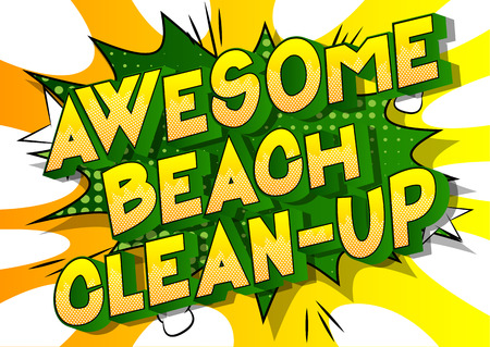 Awesome Beach Clean-up - Vector illustrated comic book style phrase on abstract background. Banque d'images - 121312991