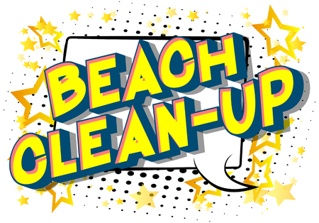 Beach Clean-up - Vector illustrated comic book style phrase on abstract background.  イラスト・ベクター素材
