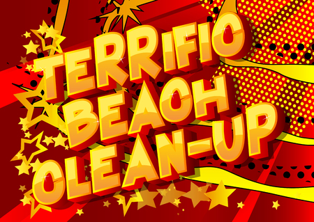 Terrific Beach Clean-up - Vector illustrated comic book style phrase on abstract background. Çizim