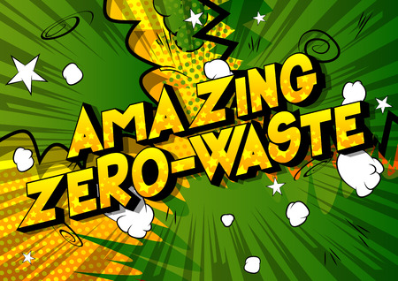 Amazing Zero-Waste - Vector illustrated comic book style phrase on abstract background. Stock Illustratie