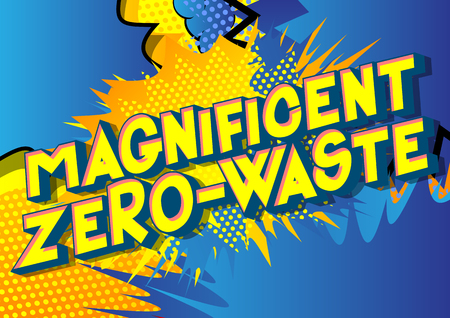 Magnificent Zero-Waste - Vector illustrated comic book style phrase on abstract background. Stock Illustratie