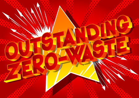 Outstanding Zero-Waste - Vector illustrated comic book style phrase on abstract background. Illustration