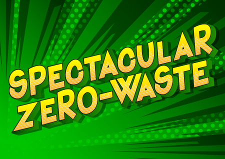Spectacular Zero-Waste - Vector illustrated comic book style phrase on abstract background.