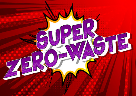 Super Zero-Waste - Vector illustrated comic book style phrase on abstract background. Stock Illustratie