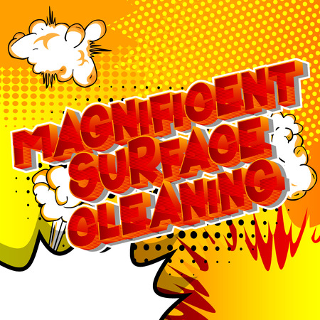 Magnificent Surface Cleaning - Vector illustrated comic book style phrase on abstract background.