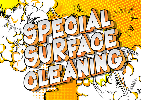 Special Surface Cleaning - Vector illustrated comic book style phrase on abstract background.
