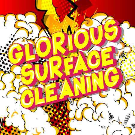 Glorious Surface Cleaning - Vector illustrated comic book style phrase on abstract background. Stock Illustratie