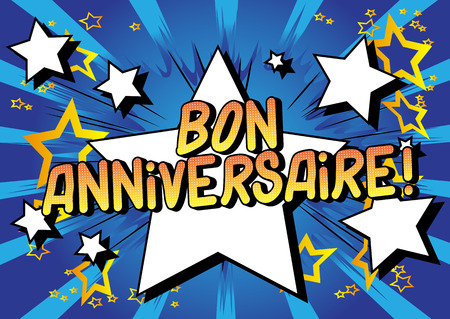 Bon Anniversaire! (Have a good Birthday in French) Vector illustrated comic book style phrase. Stockfoto - 122851935