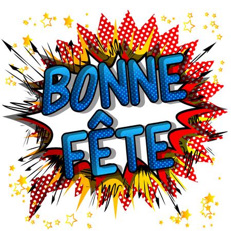 Bonne Fete (Haben Sie eine schöne Feier in Franch und alles Gute zum Geburtstag in Kanada) Vektor-Comic-Wörter. Vektorgrafik